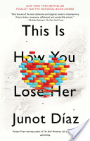 quick review of junot díaz' this is how you lose her